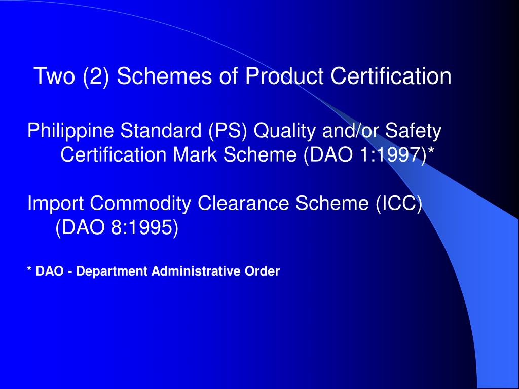 Two (2) Schemes of Product Certification