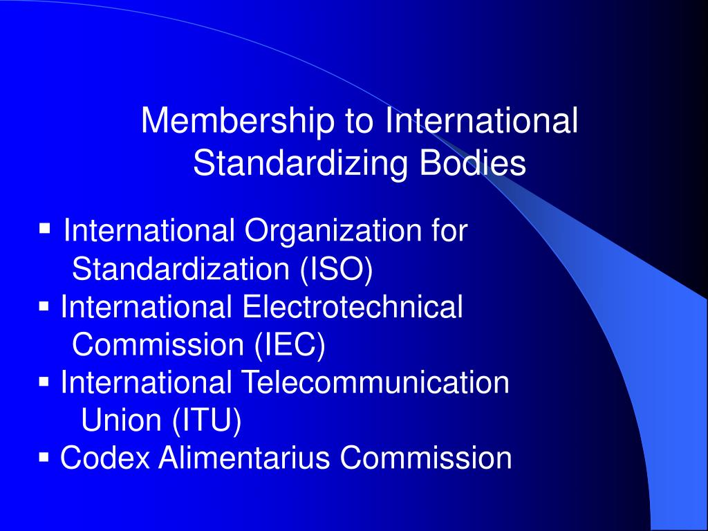 Membership to International Standardizing Bodies