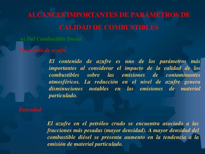 ALCANCES IMPORTANTES DE PARÁMETROS DE CALIDAD DE COMBUSTIBLES