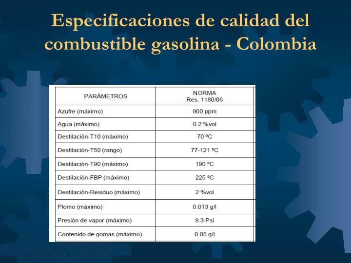Especificaciones de calidad del combustible gasolina - Colombia