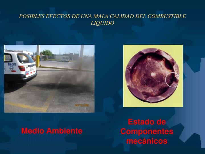 POSIBLES EFECTOS DE UNA MALA CALIDAD DEL COMBUSTIBLE LIQUIDO