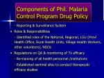components of phil malaria control program drug policy16