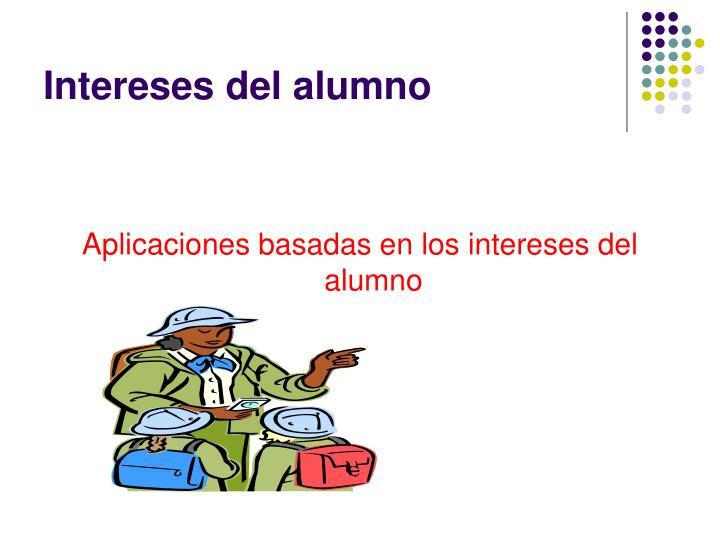 Intereses del alumno