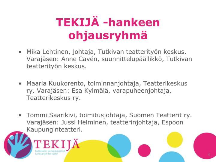 TEKIJÄ -hankeen ohjausryhmä