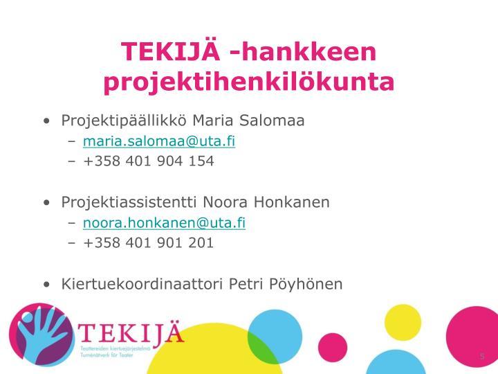 TEKIJÄ -hankkeen projektihenkilökunta
