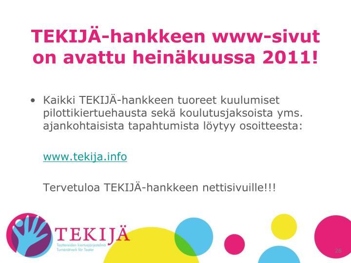 TEKIJÄ-hankkeen www-sivut on avattu heinäkuussa 2011!