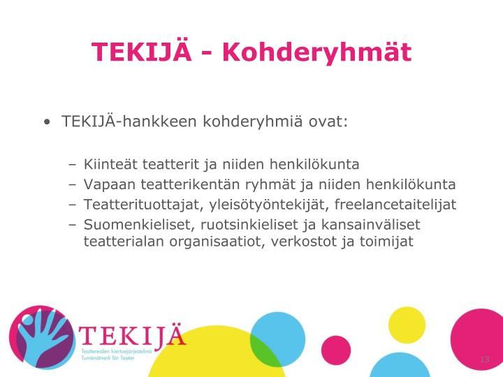 TEKIJÄ - Kohderyhmät