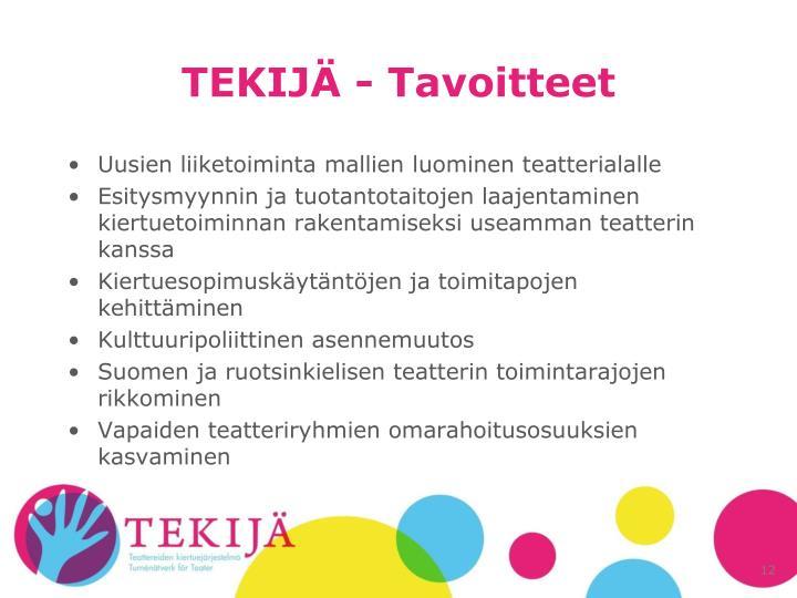 TEKIJÄ - Tavoitteet