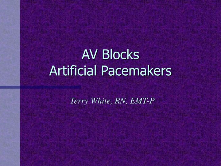 Av blocks artificial pacemakers