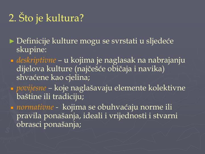 2. Što je kultura?
