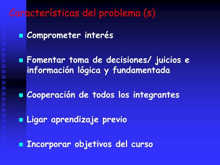 Caractersticas del problema (s)