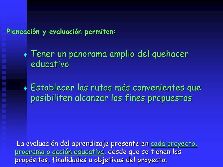 Planeacin y evaluacin permiten: