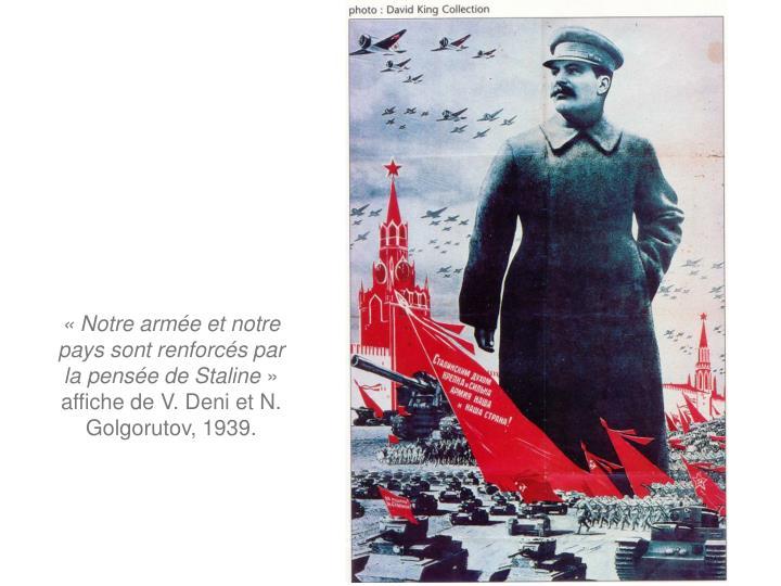 «Notre armée et notre pays sont renforcés par la pensée de Staline