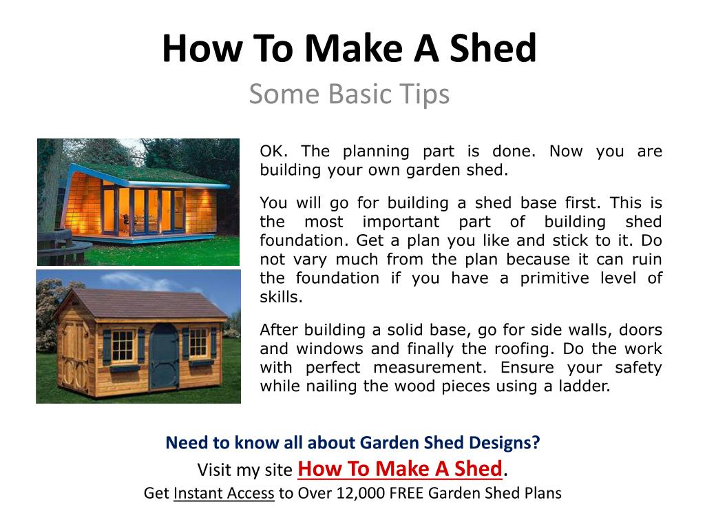 OK. The planning part is done. Now you are building your own garden shed.