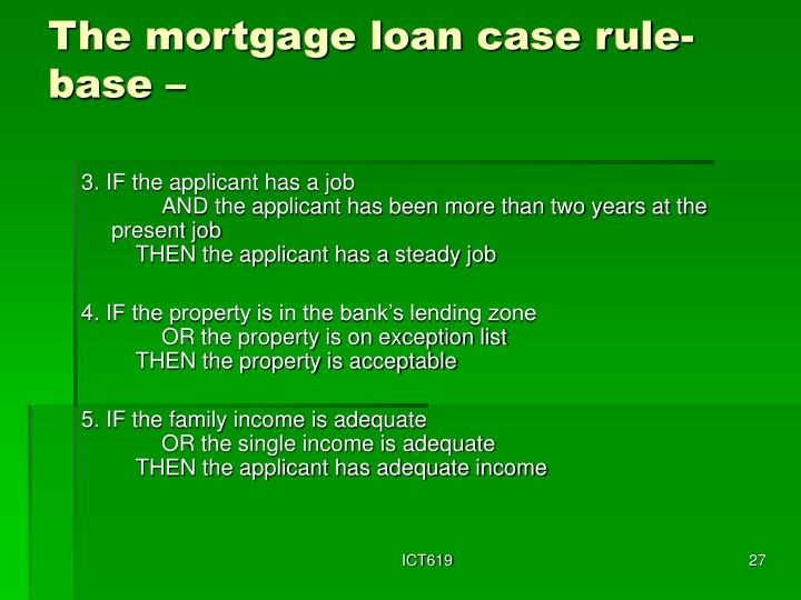 The mortgage loan case rule-base –
