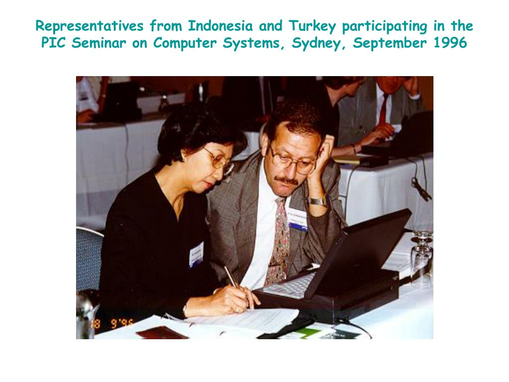 Representatives from Indonesia and Turkey participating in the PIC Seminar on Computer Systems, Sydney, September 1996
