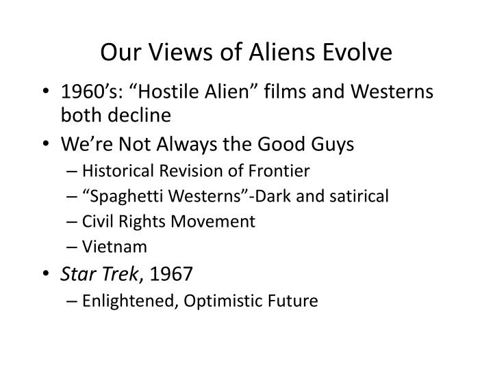 Our Views of Aliens Evolve