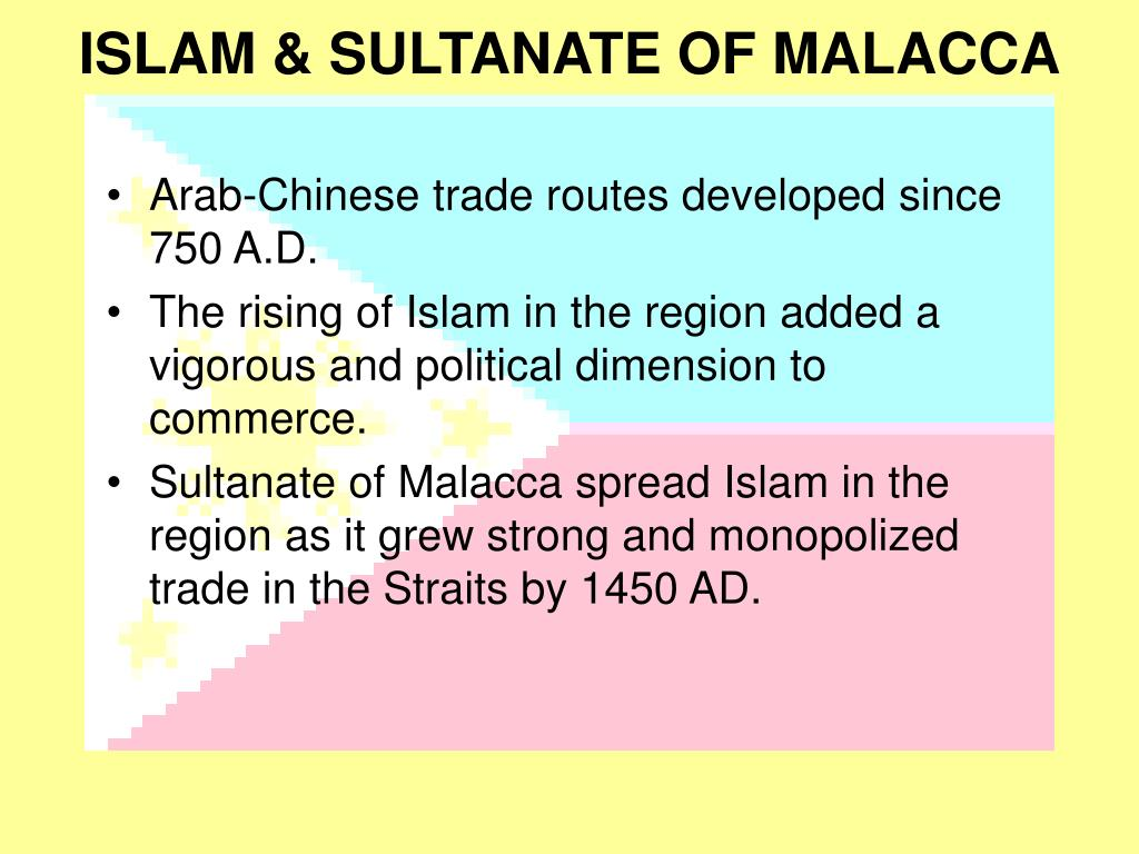 ISLAM & SULTANATE OF MALACCA