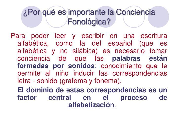 ¿Por qué es importante la Conciencia Fonológica?