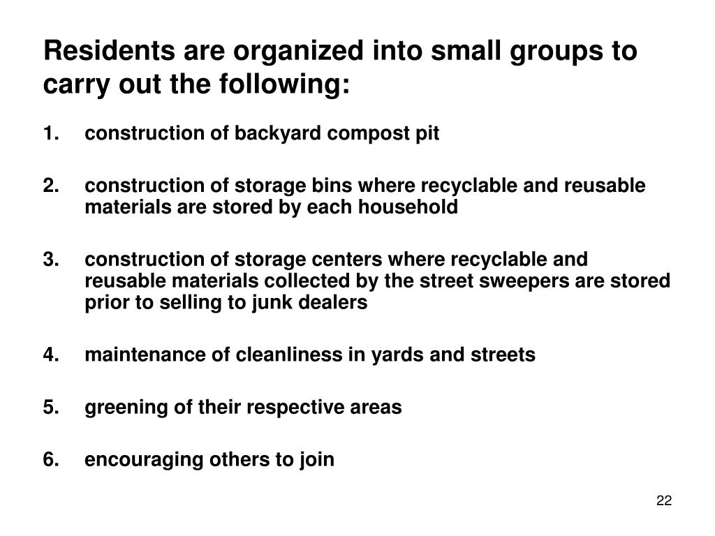Residents are organized into small groups to carry out the following: