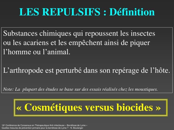 LES REPULSIFS : Définition