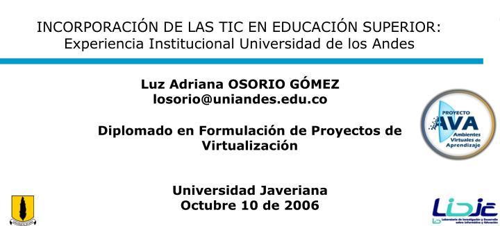 INCORPORACIÓN DE LAS TIC EN EDUCACIÓN SUPERIOR: Experiencia Institucional Universidad de los Andes