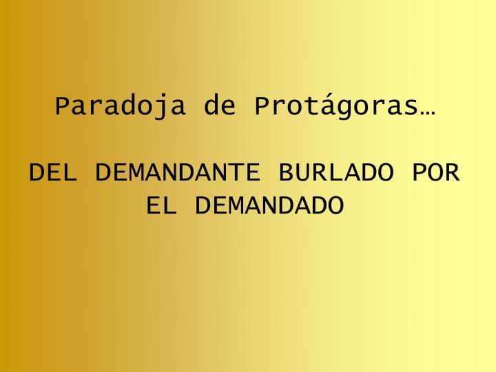 Paradoja de Protágoras…
