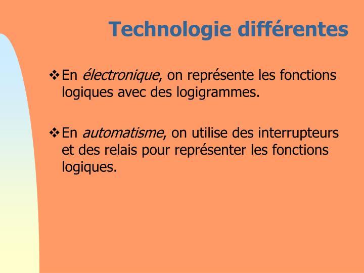 Technologie différentes