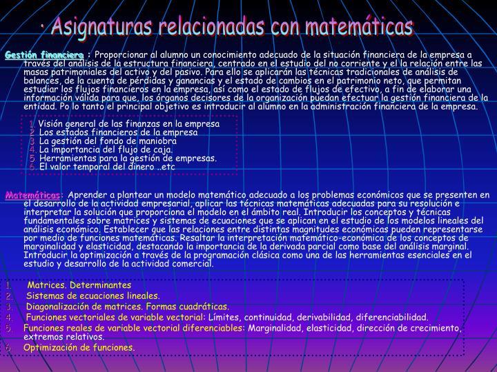 · Asignaturas relacionadas con matemáticas