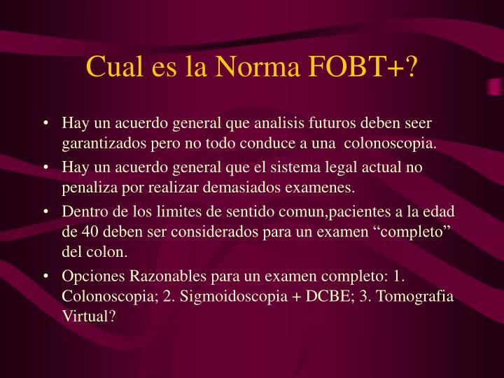 Cual es la Norma FOBT+?