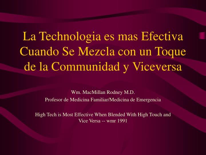 La Technologia es mas Efectiva Cuando Se Mezcla con un Toque de la Communidad y Viceversa