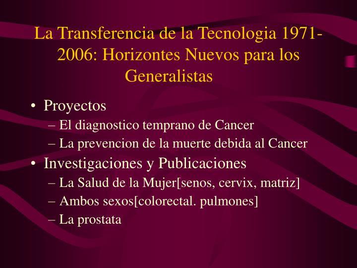 La Transferencia de la Tecnologia 1971-2006: Horizontes Nuevos para los Generalistas