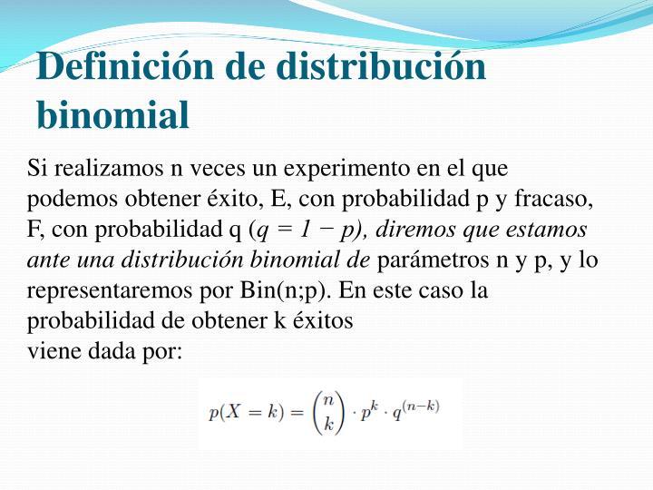 Definición de distribución binomial