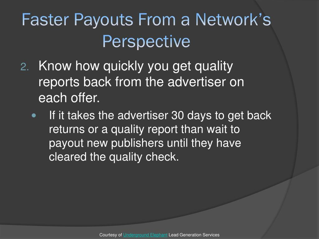 Faster Payouts From a Network's Perspective