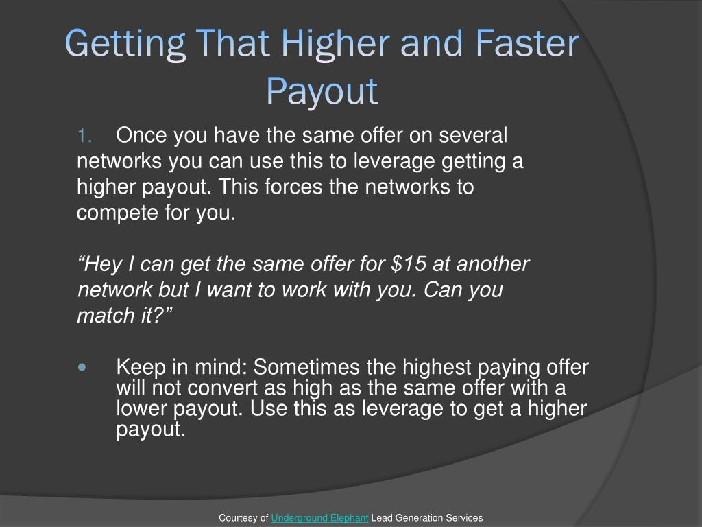 Getting That Higher and Faster Payout