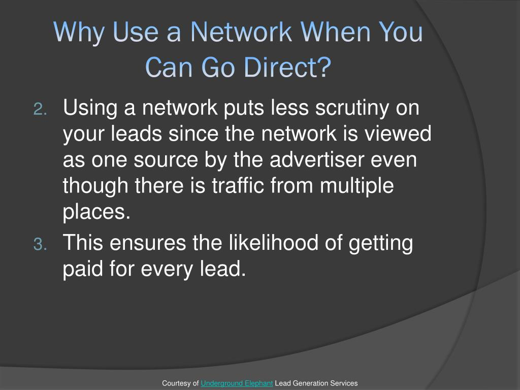 Why Use a Network When You Can Go Direct?