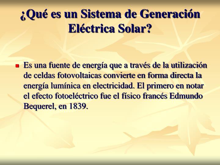 ¿Qué es un Sistema de Generación Eléctrica Solar?