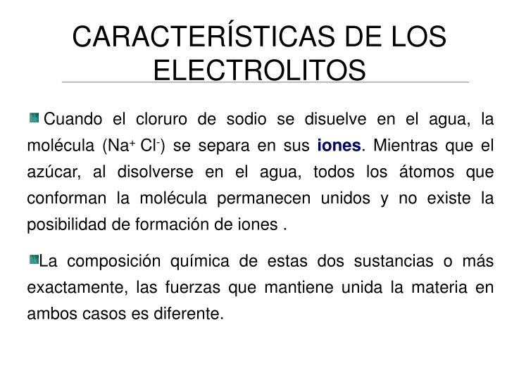 CARACTERÍSTICAS DE LOS ELECTROLITOS