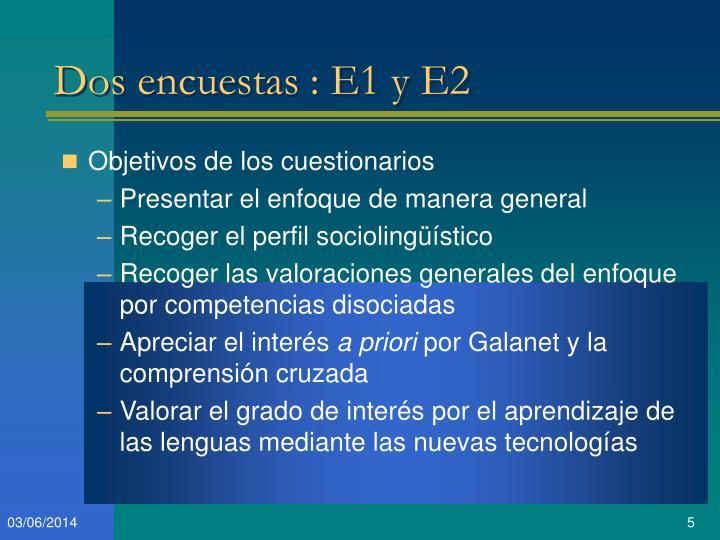 Dos encuestas : E1 y E2