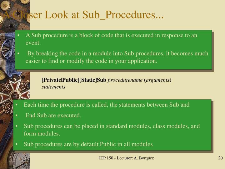A Closer Look at Sub_Procedures...