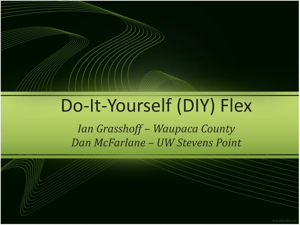 Do-It-Yourself (DIY) Flex