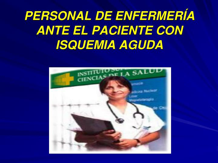 PERSONAL DE ENFERMERÍA ANTE EL PACIENTE CON ISQUEMIA AGUDA