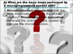 6 what are the basic tasks performed by a microprogrammed control unit