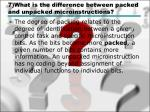 7 what is the difference between packed and unpacked microinstructions