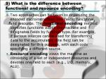 9 what is the difference between functional and resource encoding
