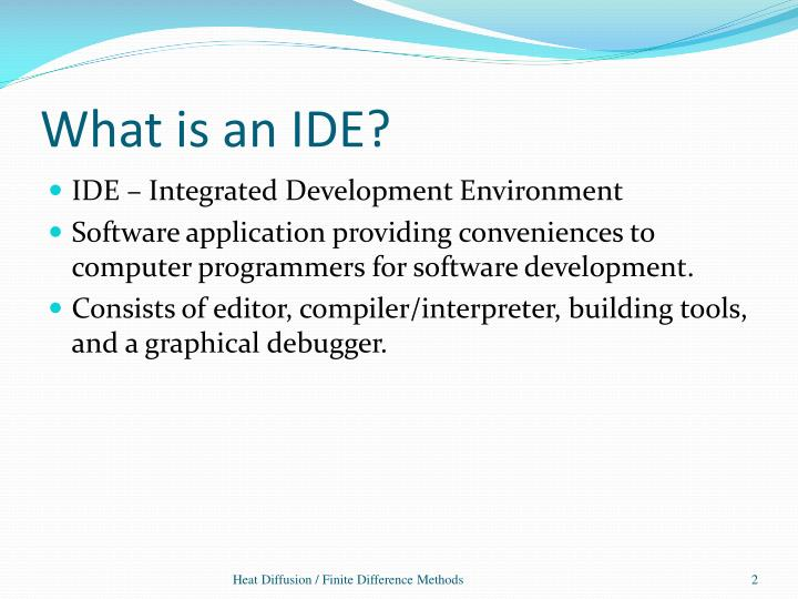 What is an IDE?