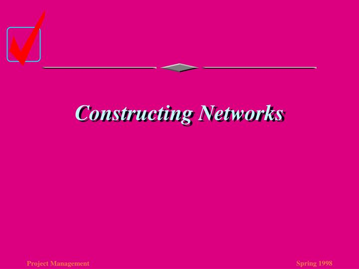 Constructing Networks