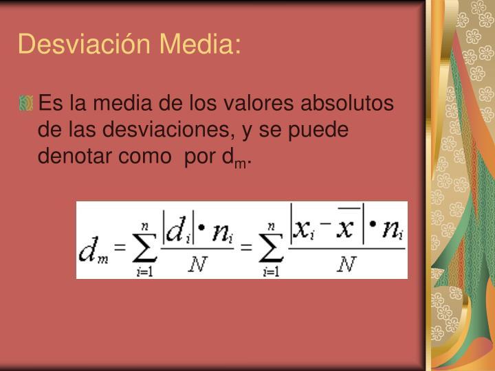 Desviación Media: