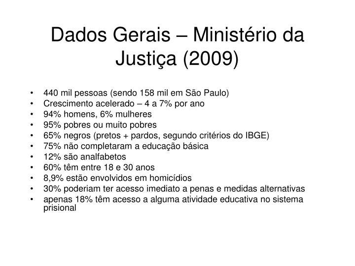 Dados Gerais – Ministério da Justiça (2009)