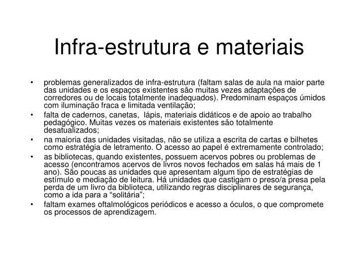 Infra-estrutura e materiais